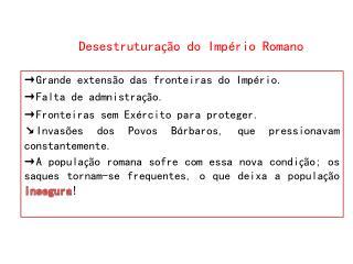 Desestrutura  o do Imp rio Romano