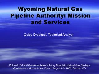 Wyoming Natural Gas Pipeline Authority: Mission and Services