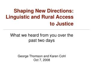 Shaping New Directions: Linguistic and Rural Access to Justice