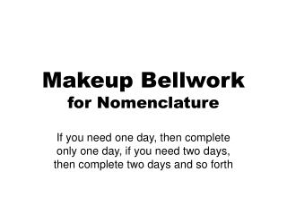 Makeup Bellwork for Nomenclature