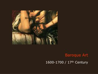 Baroque Art 1600-1700 / 17 th  Century