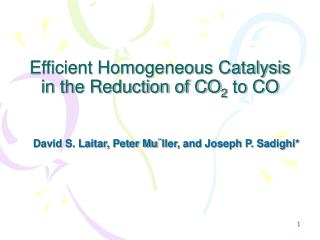 Efficient Homogeneous Catalysis in the Reduction of CO 2  to CO