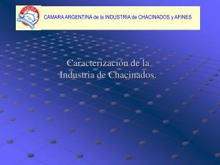 Caracterizaci n de la  Industria de Chacinados.