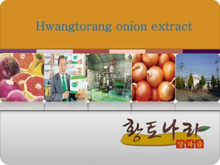 Hwangtorang  onion extract
