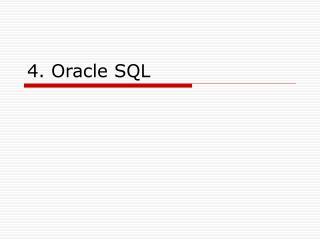 4. Oracle SQL