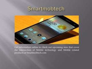 Latest mobile technology, Top Best Smart phones, Latest tabl