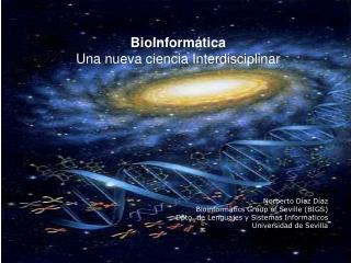 BioInformática Una nueva ciencia Interdisciplinar