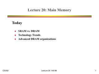 Lecture 20: Main Memory