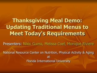 Thanksgiving Meal Demo:  Updating Traditional Menus to Meet Today's Requirements
