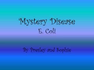 Mystery Disease E. Coli