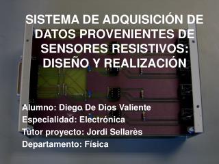 SISTEMA DE ADQUISICI N DE DATOS PROVENIENTES DE SENSORES RESISTIVOS: DISE O Y REALIZACI N