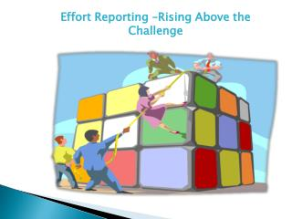 Effort Reporting �Rising Above the Challenge