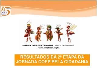 RESULTADOS DA 2ª ETAPA DA JORNADA COEP PELA CIDADANIA