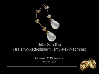 Julie Sandlau - fra smykkedesigner til smykkevirksomhed