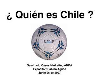 ¿ Quién es Chile ?