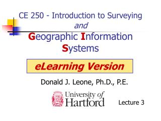 CE 250 - Introduction to Surveying and G eographic  I nformation  S ystems