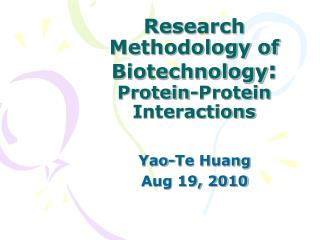 Research Methodology of Biotechnology :  Protein-Protein Interactions