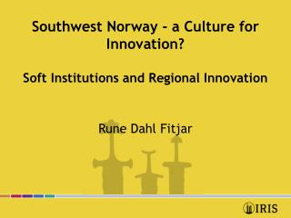 Southwest Norway - a Culture for Innovation? Soft Institutions and Regional Innovation