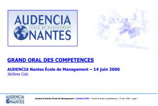 GRAND ORAL DES COMPETENCES AUDENCIA Nantes École de Management  – 14 juin 2006 Jérôme Coïc