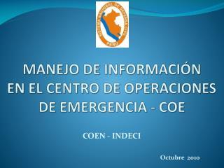 MANEJO DE INFORMACIÓN EN EL CENTRO DE OPERACIONES DE EMERGENCIA - COE