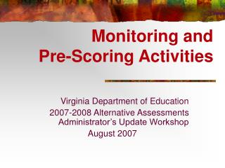 Monitoring and  Pre-Scoring Activities