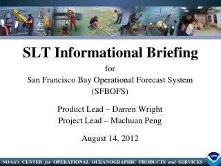 SLT Informational Briefing