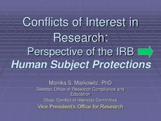 Conflicts of Interest in Research : Perspective of the IRB    Human Subject Protections