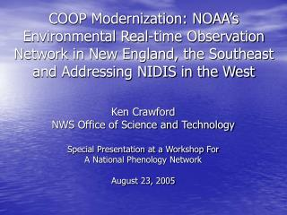 Ken Crawford NWS Office of Science and Technology Special Presentation at a Workshop For
