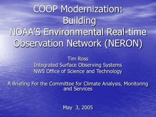 COOP Modernization:  Building NOAA'S Environmental Real-time Observation Network (NERON)