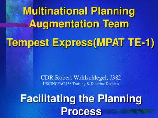 Multinational Planning Augmentation Team  Tempest Express(MPAT TE-1)