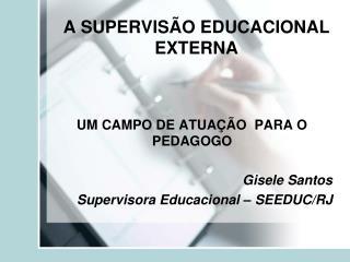 A SUPERVISÃO EDUCACIONAL EXTERNA