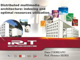 Distributed multimedia architecture: indexing and optimal resources utilization