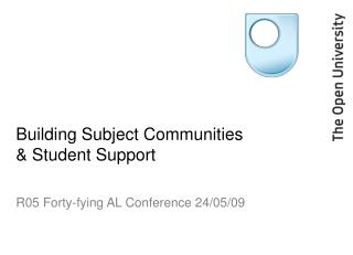 Building Subject Communities & Student Support