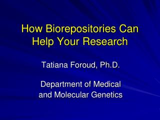 How Biorepositories Can Help Your Research