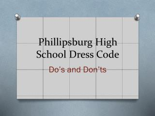 Phillipsburg High School Dress Code
