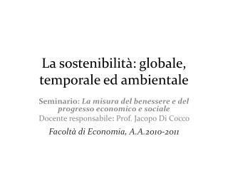 La sostenibilità: globale, temporale ed ambientale