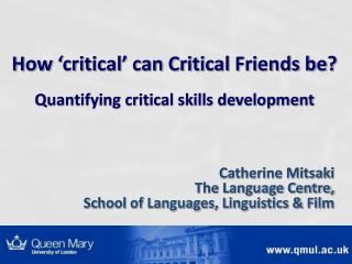 Catherine Mitsaki The Language Centre,  School of Languages, Linguistics & Film