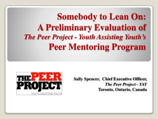 Sally Spencer,  Chief Executive Officer,  The Peer Project - YAY Toronto, Ontario, Canada