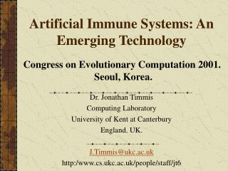 Artificial Immune Systems: An Emerging Technology