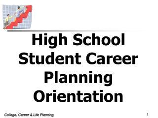 High School Student Career Planning Orientation