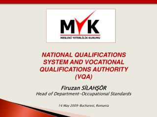 NATIONAL QUALIFICATIONS SYSTEM AND  vocatIonal qualIfIcatIons authorIty  ( Vqa ) Firuzan SİLAHŞÖR