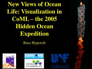 New Views of Ocean Life: Visualization in CoML – the 2005 Hidden Ocean Expedition