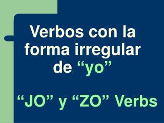 """Verbos con la forma irregular de """"yo"""""""