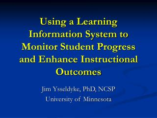 Using a Learning Information System to Monitor Student Progress and Enhance Instructional Outcomes