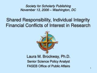 Shared Responsibility, Individual Integrity  Financial Conflicts of Interest in Research
