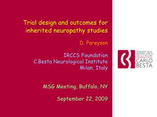 Trial design and outcomes for inherited neuropathy studies    D. Pareyson    IRCCS Foundation   C.Besta Neurological Ins