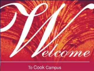 To  Cook  Campus
