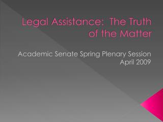 Legal  Assistance:  The Truth of the Matter
