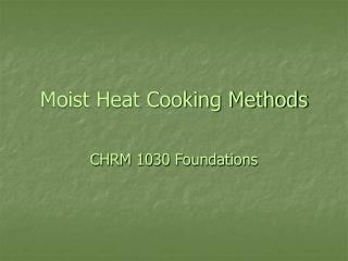 Moist Heat Cooking Methods