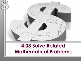 4.03 Solve Related Mathematical Problems